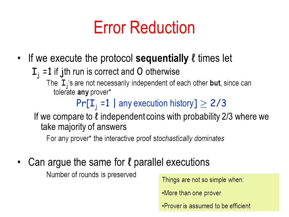 Pr[Ij =1 | any execution history] ¸ 2/3